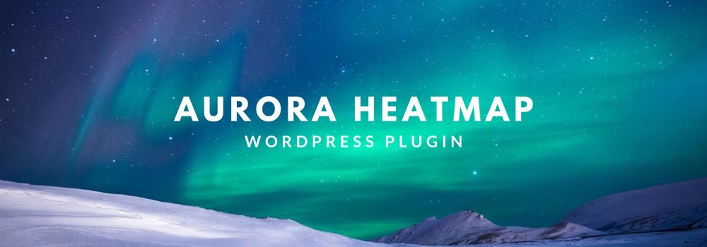 ユーザーの行動を視覚化できるWordPressプラグイン「Aurora Heatmap」【無料・簡単】